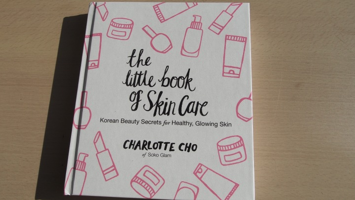 The Little Book of Skin Care, Korean Beauty Secrets for Healthy, Glowing Skin, Charlotte Cho